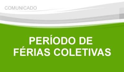 COMUNICADO SOBRE AS FÉRIAS COLETIVAS