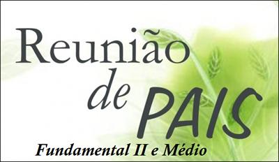 Reunião de Pais - Fundamental II e Médio